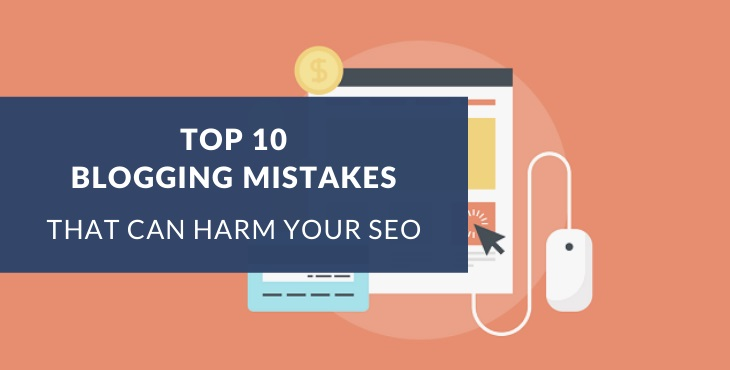 Blogging mistakes that can harm your SEO