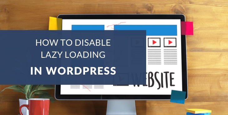 How to disable lazy loading in WordPress