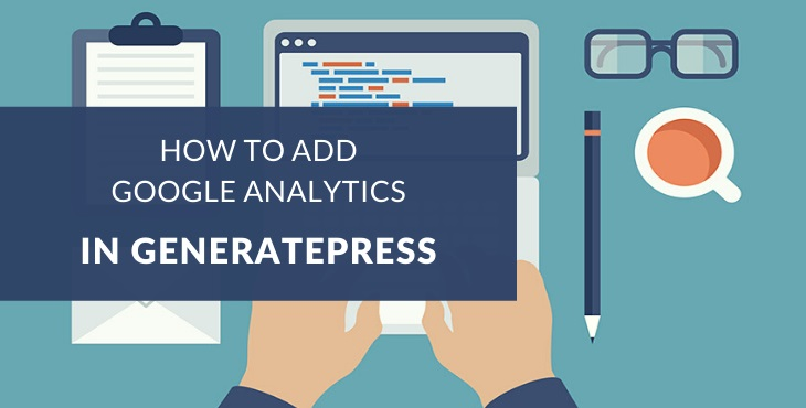 How to add Google Analytics in GeneratePress
