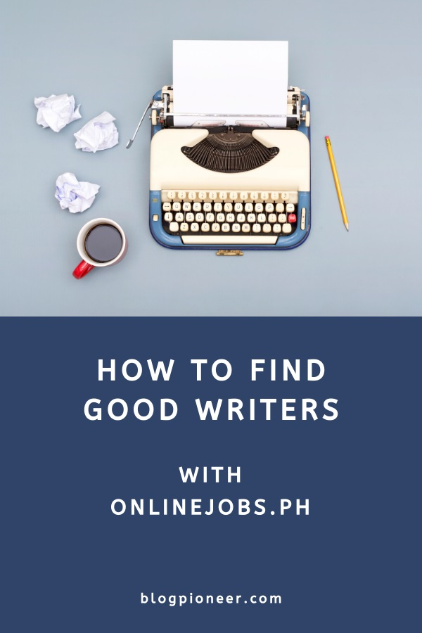 OnlineJobs.ph review (how to find good writers)
