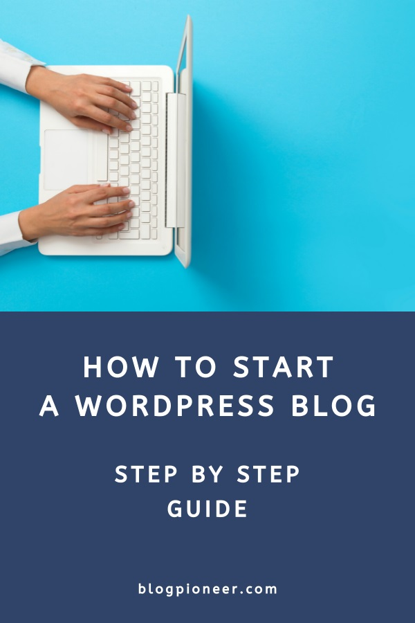How to start a WordPress blog (complete guide)