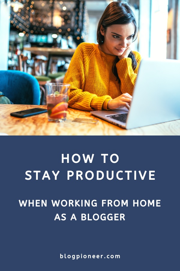 How to be productive at home as a blogger